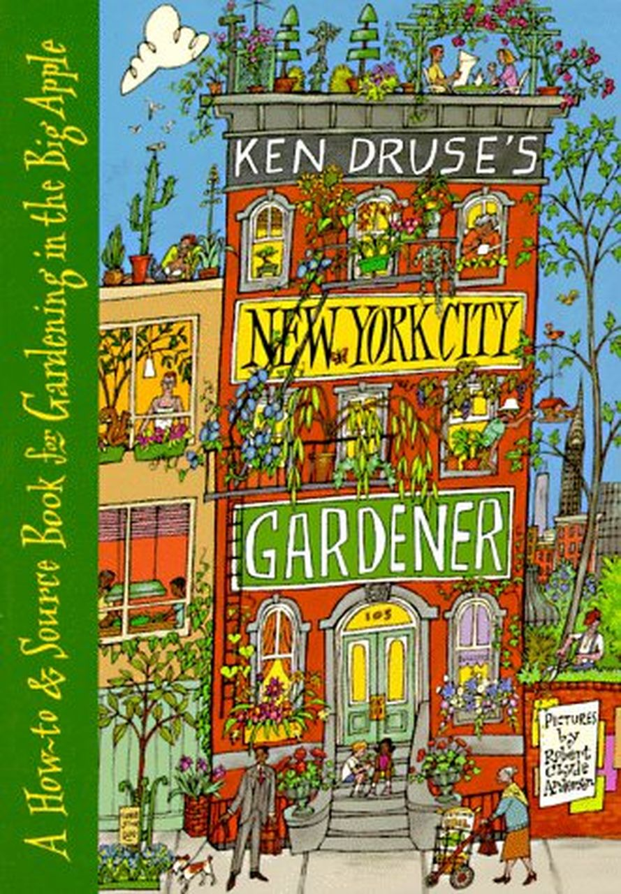 Ken Druse's New York City Gardener by Ken Druse