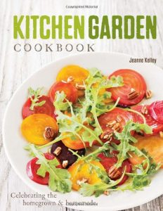 Kitchen Garden Cookbook by Jeanne Kelley