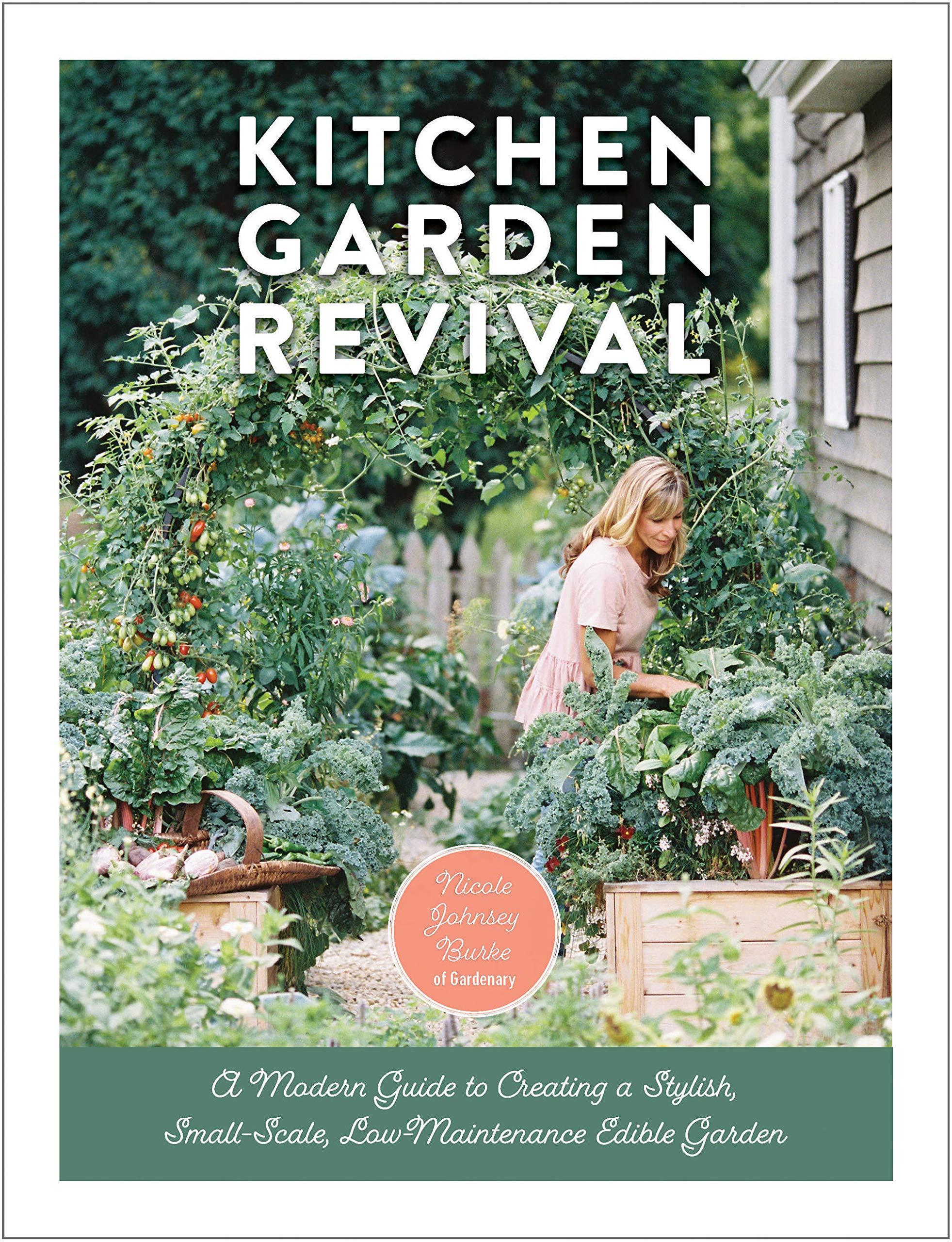 Kitchen Garden Revival by Nicole Johnsey Burke