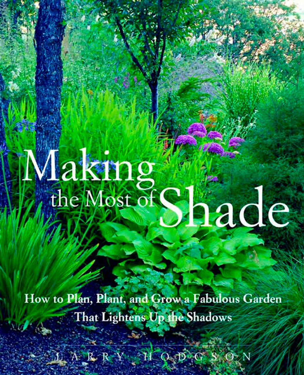 Making the Most of Shade by Larry Hodgson