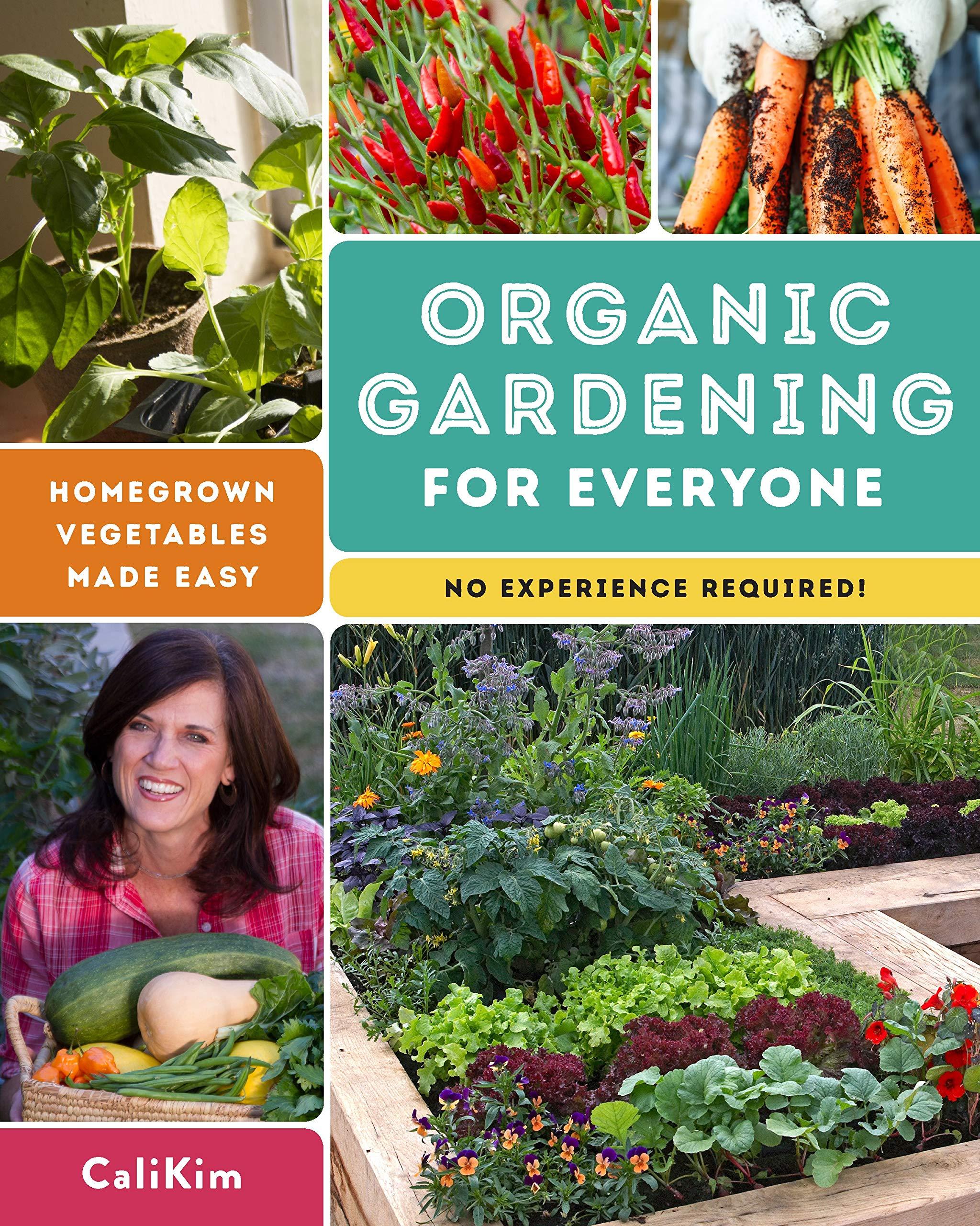 Organic Gardening for Everyone by Cali Kim
